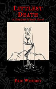 Littlest Death: A Labyrinth of Souls Novel