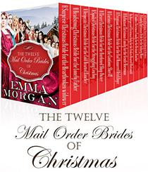 Mail Order Brides: The Twelve Mail Order Brides of Christmas Box Set: 12 Mail Order Brides of Christmas MEGA Box Set - Complete Collection
