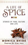 A Life Of Spice: Stories of food, culture and life