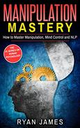 Manipulation: Mastery- How to Master Manipulation, Mind Control and NLP