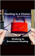 Healing Is A Choice: Walking In Emotional Healing