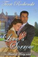 Love's Sorrow: A 19th Century Historical Romance Novel (Poor English Rose, Wealthy Scottish Rake)