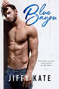 Blue Bayou : A Fun and Flirty Friends to Lovers Romance
