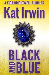 Black and Blue: A Kira Brightwell Novel