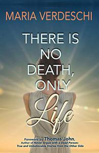 There is No Death, Only Life
