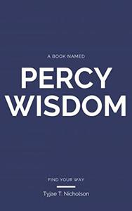 A Book Named Percy Wisdom: Find Your Truth