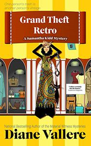 Grand Theft Retro: A Samantha Kidd Humorous Mystery