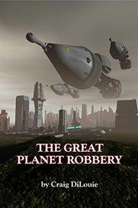 The Great Planet Robbery