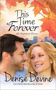 This Time Forever: An Inspirational Romance