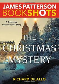 The Christmas Mystery: A Detective Luc Moncrief Mystery