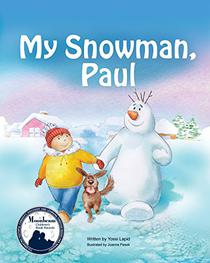 Books for Kids:My Snowman, Paul (Rhyming Picture Book about a Boy and a Friendly Snowman, Beginner Readers, Ages 3-8, Kids Books, Bedtime Story,