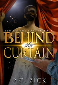 Behind the Curtain : Behind the Love, Book 3