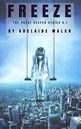 Freeze: A Dystopian Urban Fantasy Military Romance