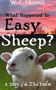 What Happened to Easy the Sheep?: A Story of the 23rd Psalm