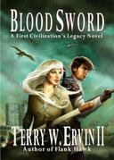 Blood Sword: A First Civilization's Legacy Novel