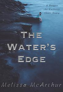 The Water's Edge: A Maggie the Gatherer Short Story