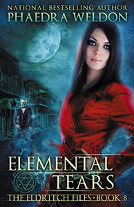 Elemental Tears: An Urban Fantasy Series