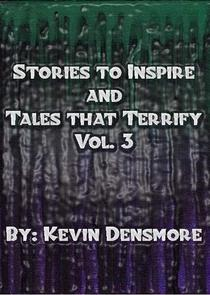 Stories to Inspire and Tales That Terrify.(Volume Three)
