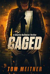 Caged: A Charlie Hardwick Thriller