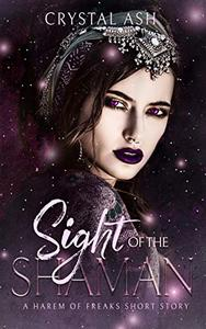 Sight of the Shaman: A Harem of Freaks Short Story
