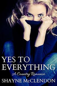 Yes to Everything: A Country Romance