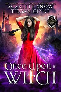 Once Upon A Witch: A Dark Academy Reverse Harem Bully Romance