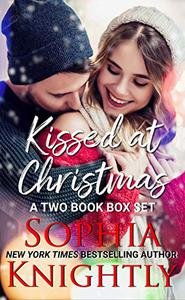 Kissed at Christmas | A Two Book Box Set: Books 3 and 4, heartwarming, feel good Christmas romance novels