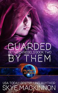 Guarded By Them: Planet Athion Series