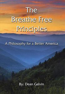 The Breathe Free Principles: A Philosophy for a Better America