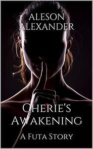 Cherie's Awakening: A Futa Story