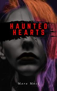 Haunted Hearts: A Dark, Paranormal, New Adult, Bully Romance