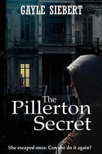 The Pillerton Secret: She got away once. Can she do it again?