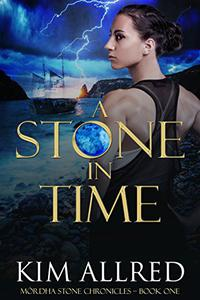 A Stone in Time: A time travel romantic adventure