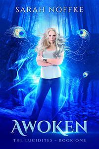 Awoken: A YA Sci-Fi Fantasy Adventure