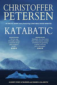Katabatic: A short story of murder and shame in the Arctic