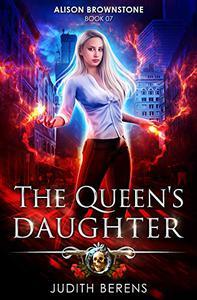 The Queen's Daughter: An Urban Fantasy Action Adventure