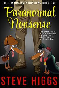 Paranormal Nonsense: A Darkly Comic Cozy Mystery Thriller