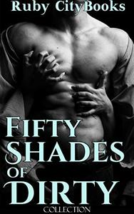 Fifty Shades of Dirty Collection