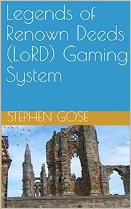 Legends of Renown Deeds (LoRD) Gaming System