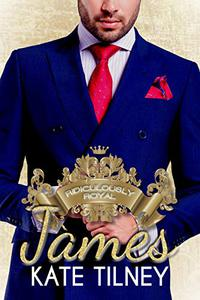 JAMES (Ridiculously Royal #3): a curvy, alpha insta love royal short romance