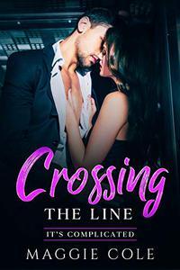 Crossing the Line: A Boss-Employee/Enemy to Lovers/Billionaire Romance
