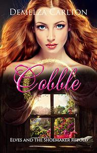 Cobble: Elves and the Shoemaker Retold