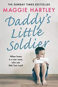 Daddy's Little Soldier: When home is a war zone, who can little Tom trust?