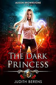 The Dark Princess: An Urban Fantasy Action Adventure