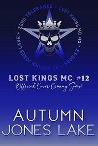 Zero Tolerance: A Lost Kings MC novel.