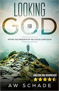 Looking for God: Within the Kingdom of Religious Confusion