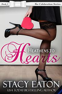 Heathens to Hearts: The Celebration Series, Book 3