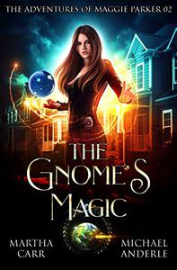 The Gnome's Magic: An Urban Fantasy Action Adventure