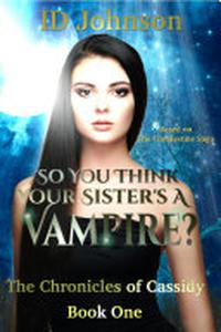 So You Think Your Sister's a Vampire?