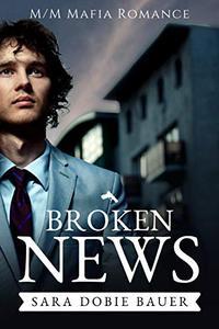 Broken News: M/M Mafia Romance